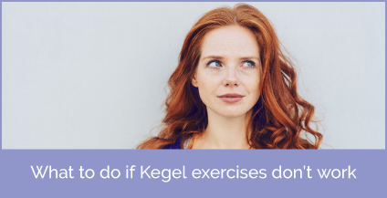 What to do if kegel exercises don't work