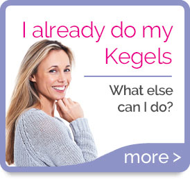 I already do my Kegels